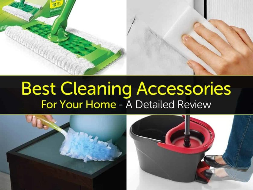 The 6 Best Cleaning Accessories For Your Home A Detailed