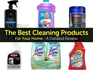 The Best Cleaning Products For Your Home – A Detailed Review