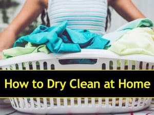 How to Dry Clean at Home