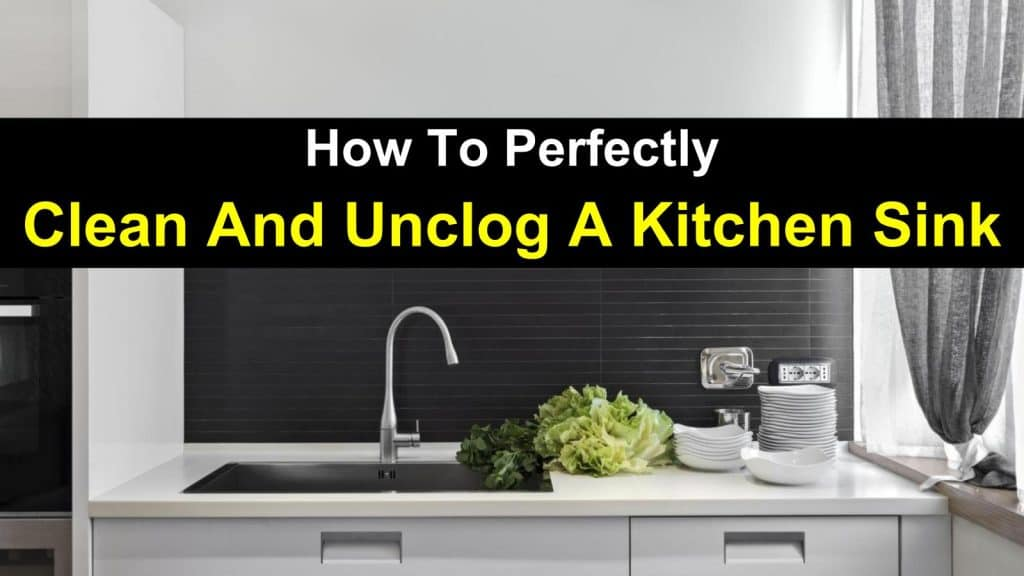 how unclog a kitchen sink how to perfectly clean and unclog a kitchen sink 7384
