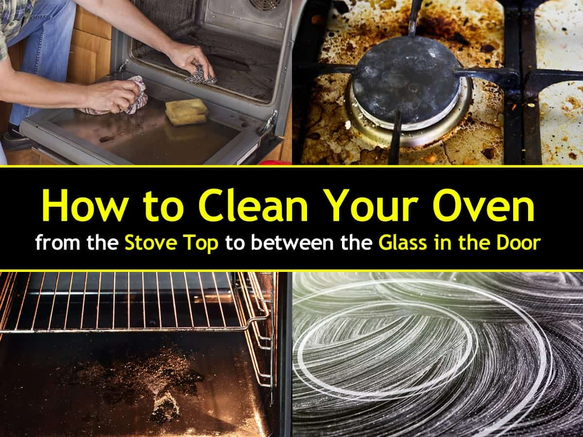 How To Clean A Glass Top Stove How To Clean An Oven From The Stove Top To Between The Glass In