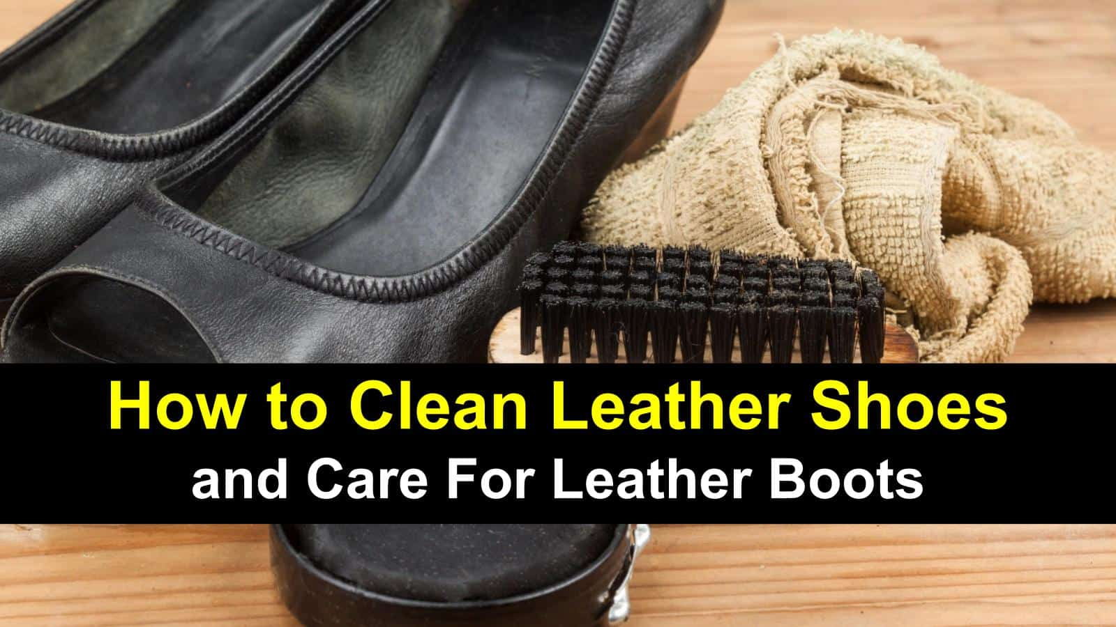 how to clean leather shoes and care for leather boots img