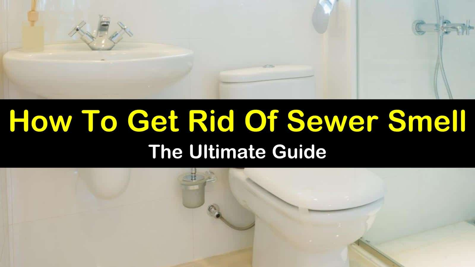 How To Get Rid Of Sewer Smell In Your House From Basements