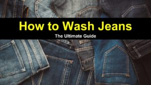 How to Wash Jeans – The Ultimate Guide