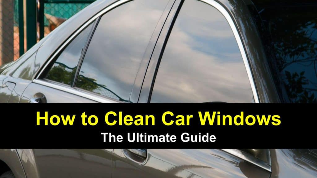 how to clean car windows the ultimate guide. Black Bedroom Furniture Sets. Home Design Ideas