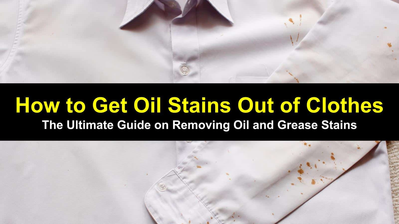 how to get oil stains out of clothes