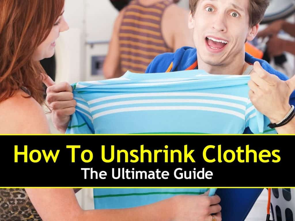 how to unshrink clothes the ultimate guide. Black Bedroom Furniture Sets. Home Design Ideas
