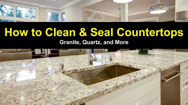 How To Clean And Seal Countertops