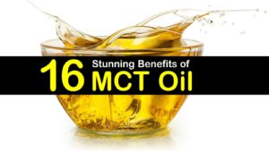 16 Stunning Benefits of MCT Oil