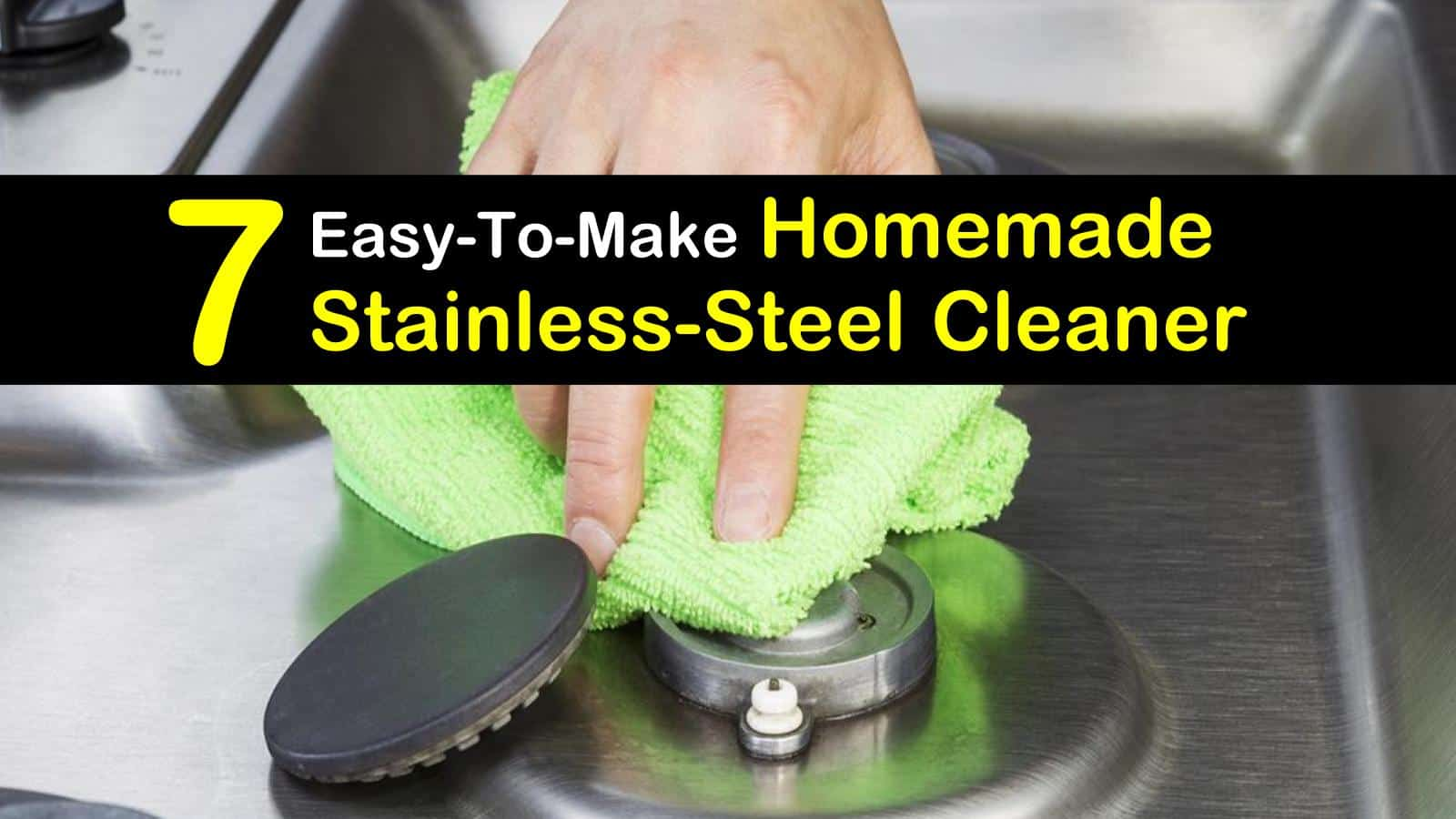 7 Easy To Make Stainless Steel Cleaners