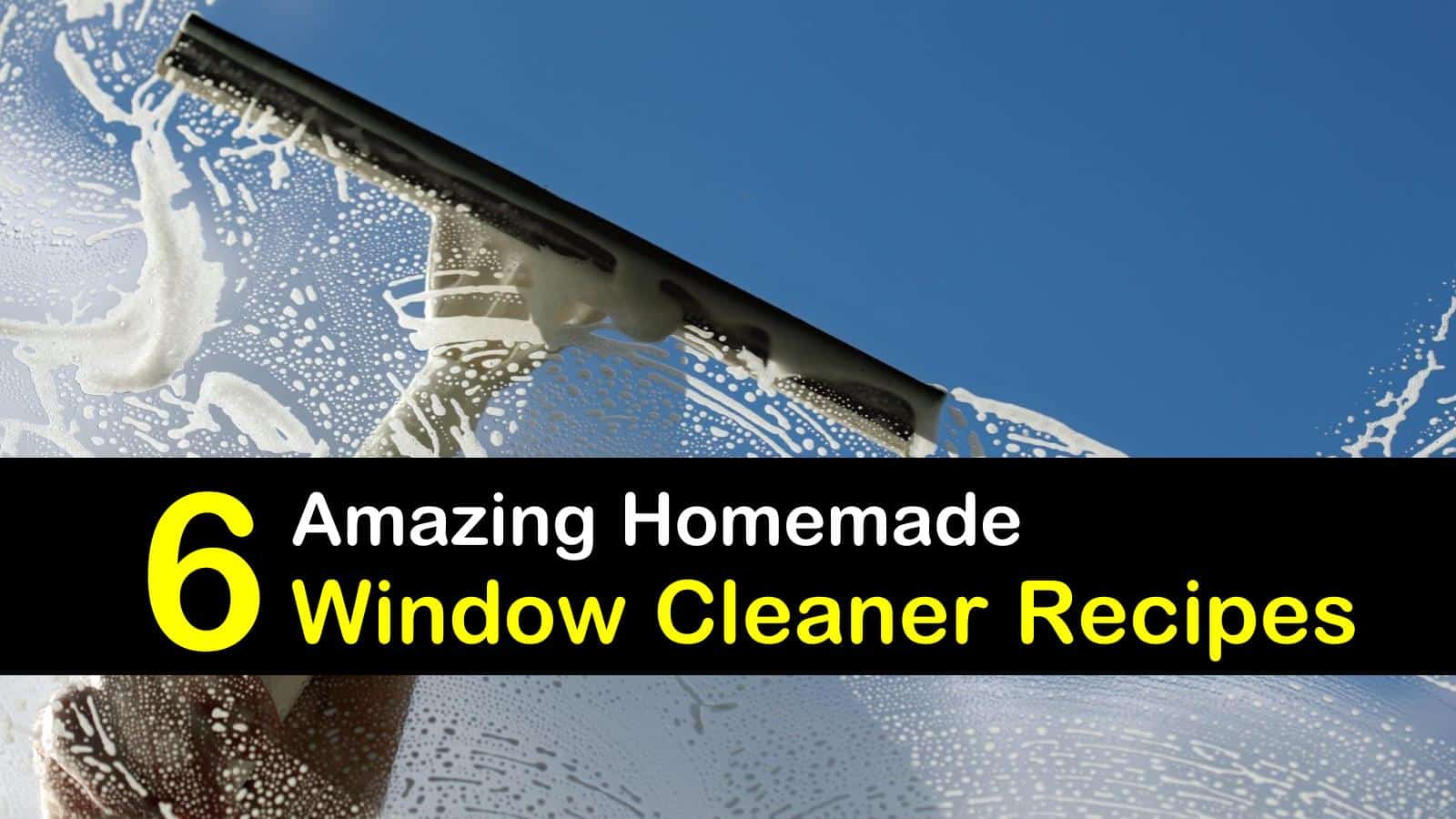 6 Amazing Homemade Window Cleaner Recipes