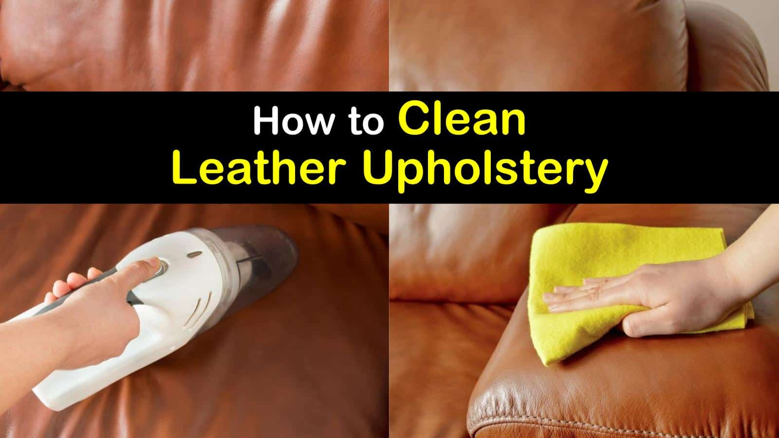 How to Clean Leather Upholstery - The Ultimate Guide titleimg1