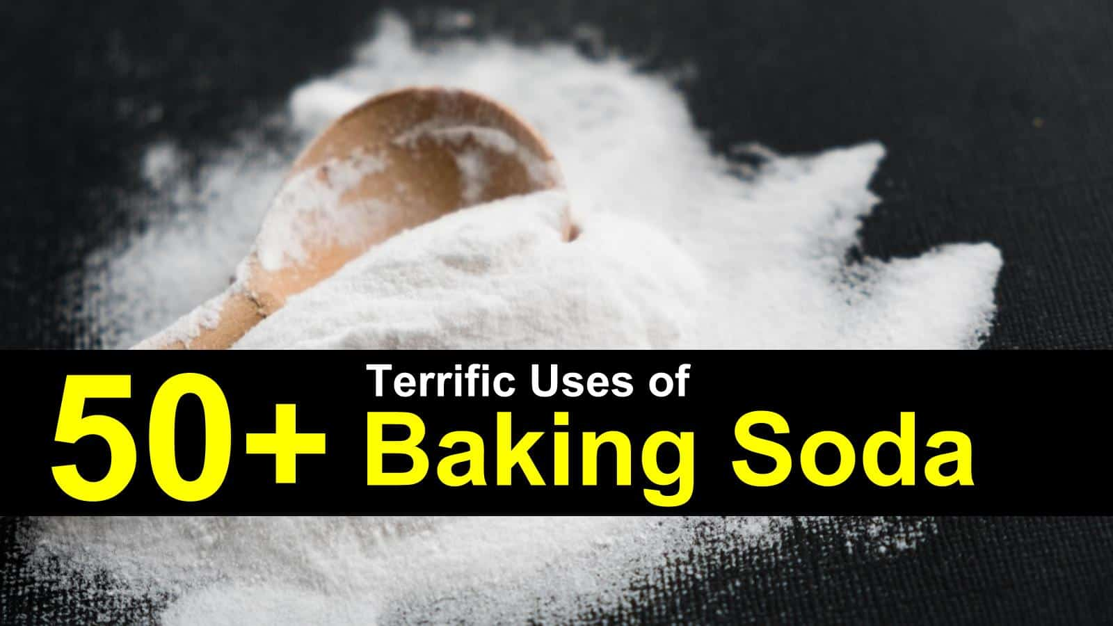 50+ Terrific Uses of Baking Soda (2019 Update)