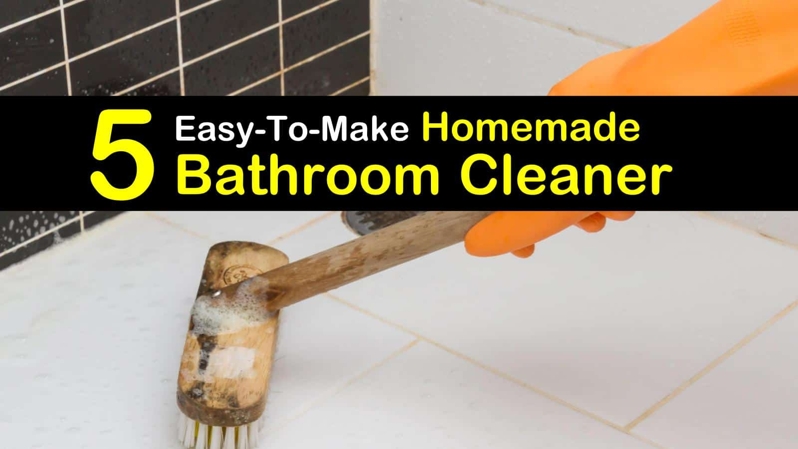 5 easy to make homemade bathroom cleaner - Homemade Bathroom Cleaner
