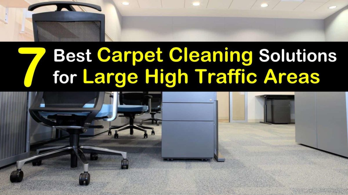 7 Best Carpet Cleaning Solutions For High Traffic Areas