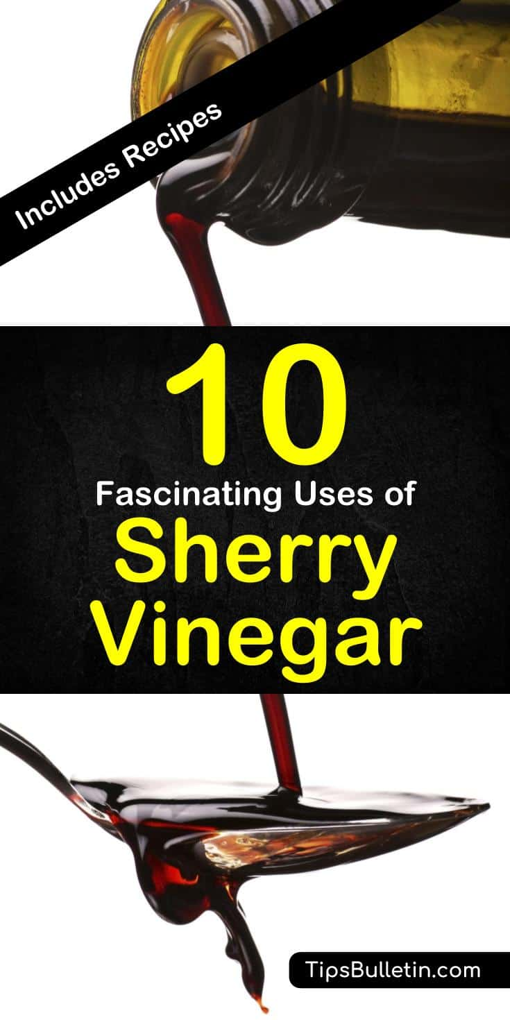 10 fantastic uses of sherry vinegar including wonderful recipes for dressings, vinaigrette to substitute apple cider vinegar in your daily cooking.#sherry #vinegar #recipes