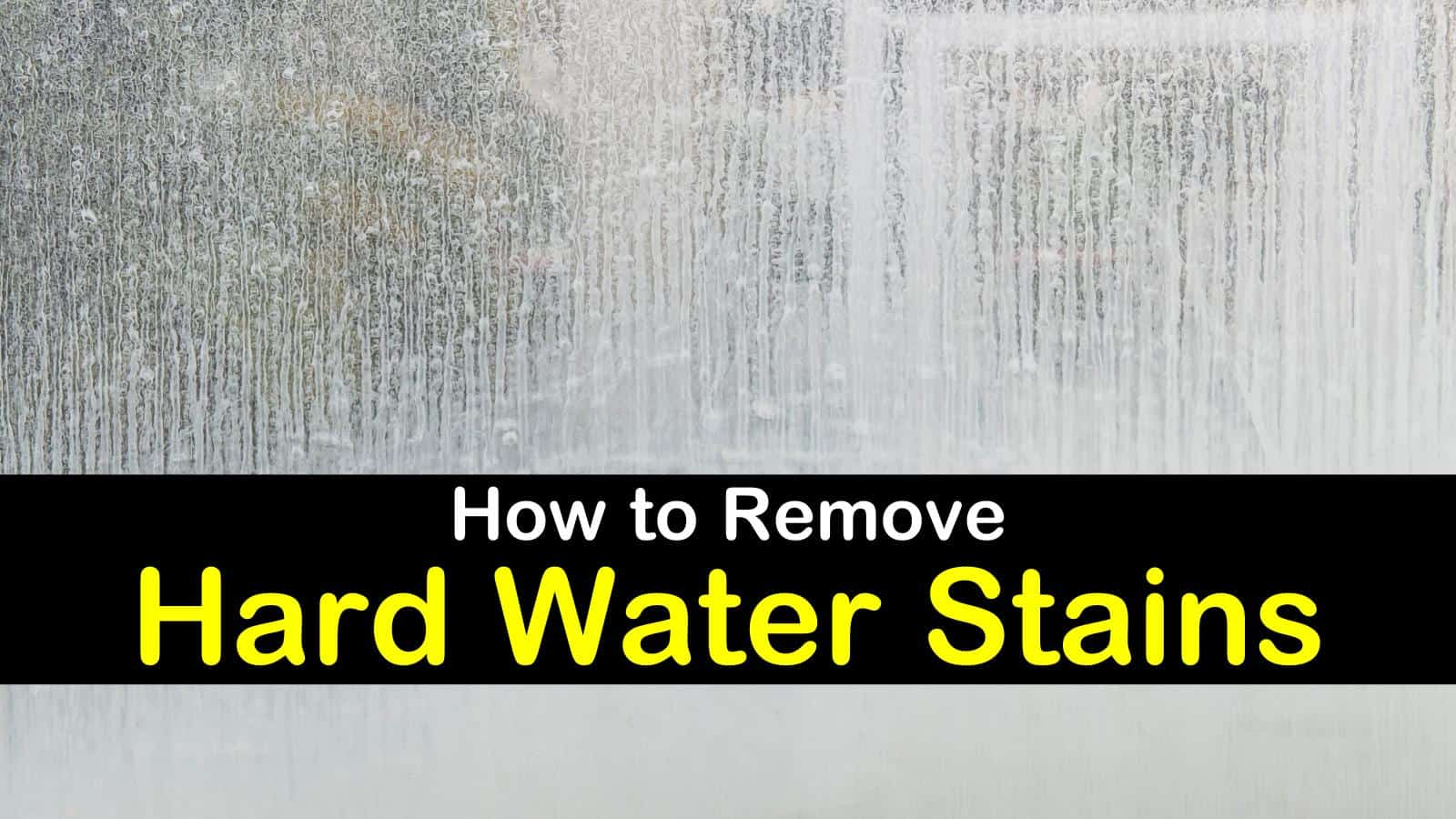 how to remove hard water stains titlimg1