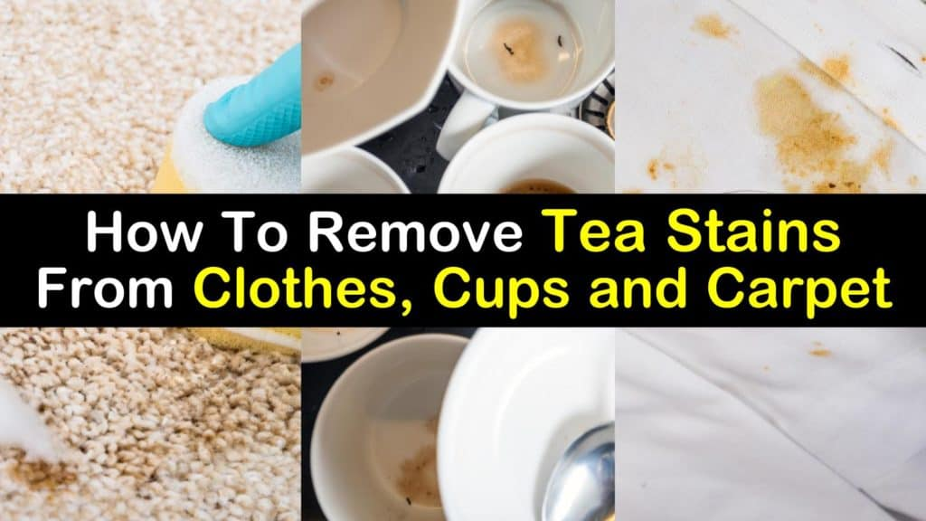 How To Remove Tea Stains From Clothes Cups Carpet And