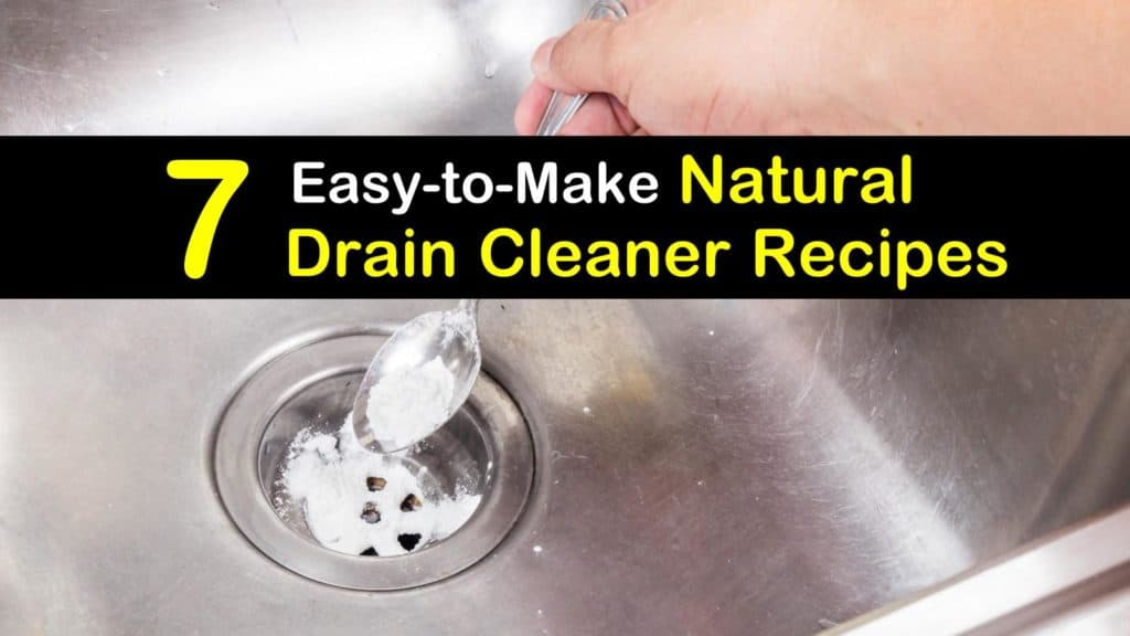 7 Easy To Make Natural Drain Cleaner Recipes