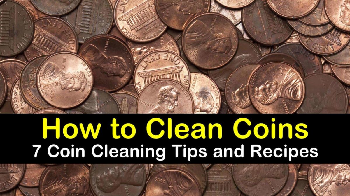 How To Clean Coins 7 Coin Cleaning Tips And Recipes