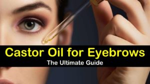 Castor Oil for Eyebrows - The Ultimate Guide titleimg1