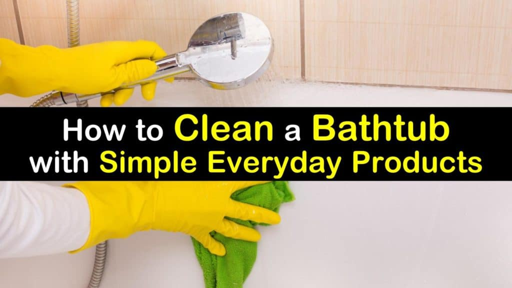 How To Clean A Bathtub With Simple Everyday Products