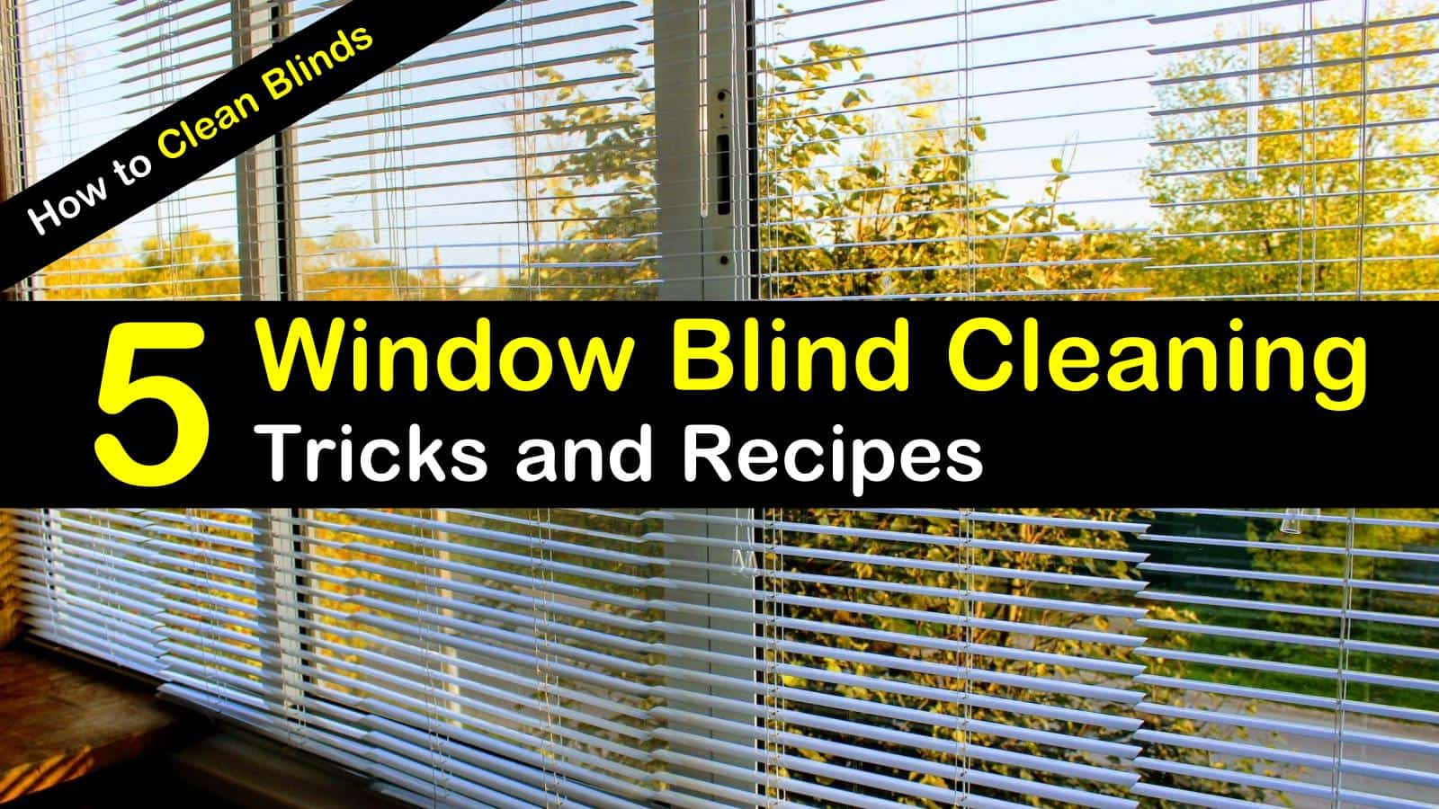 5 Almost Effortless Ways To Clean Blinds