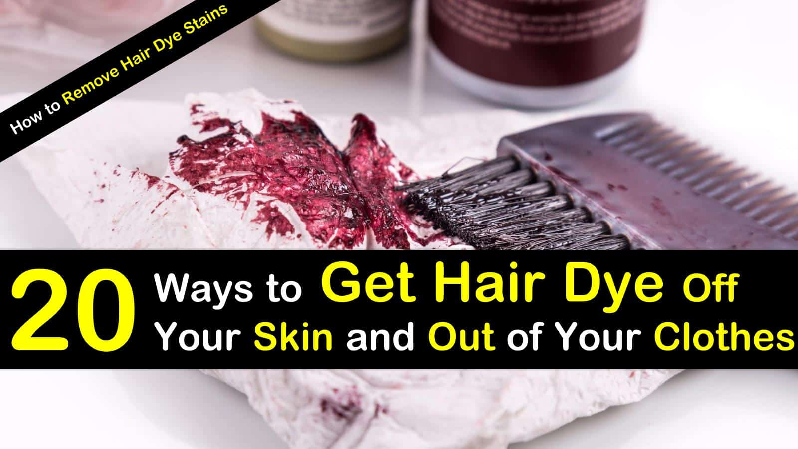 get hair dye off skin and clothes titleimg1