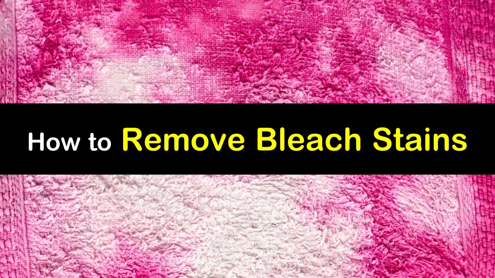 How to Remove Bleach Stains titleimg1