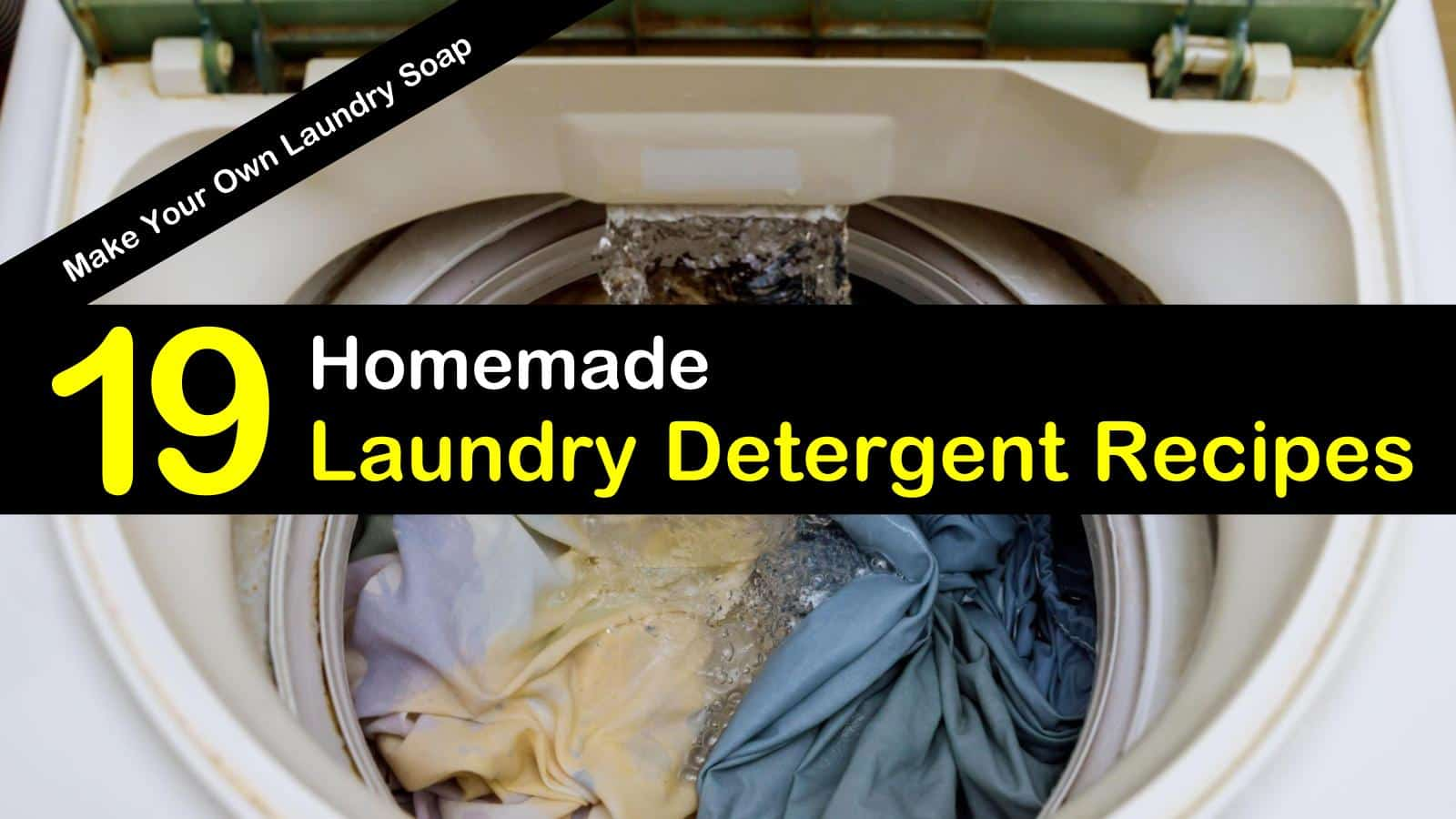 19 Brilliant DIY Laundry Detergent Recipes