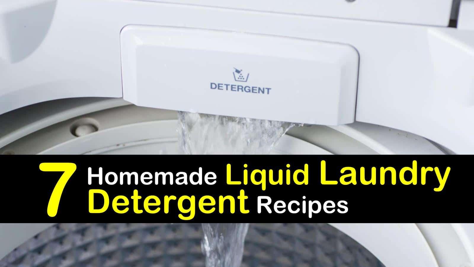 DIY Liquid Laundry Soap – 7 Homemade Liquid Laundry Detergent Recipes