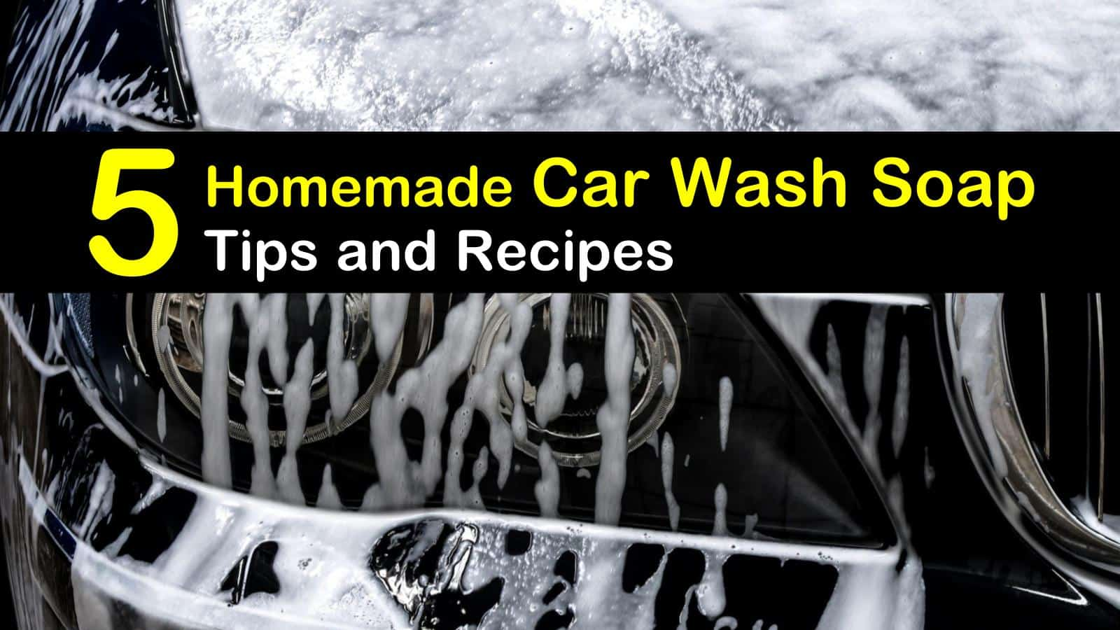 Homemade Car Wash Soap Recipes 5 Tips For Washing Your Car