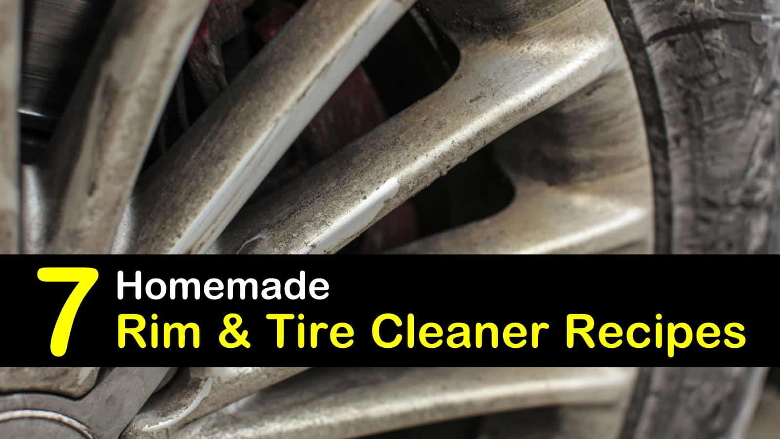 Homemade Rim And Tire Cleaner Recipes 7 Ways To Remove Grease And Dirt From Your Wheels
