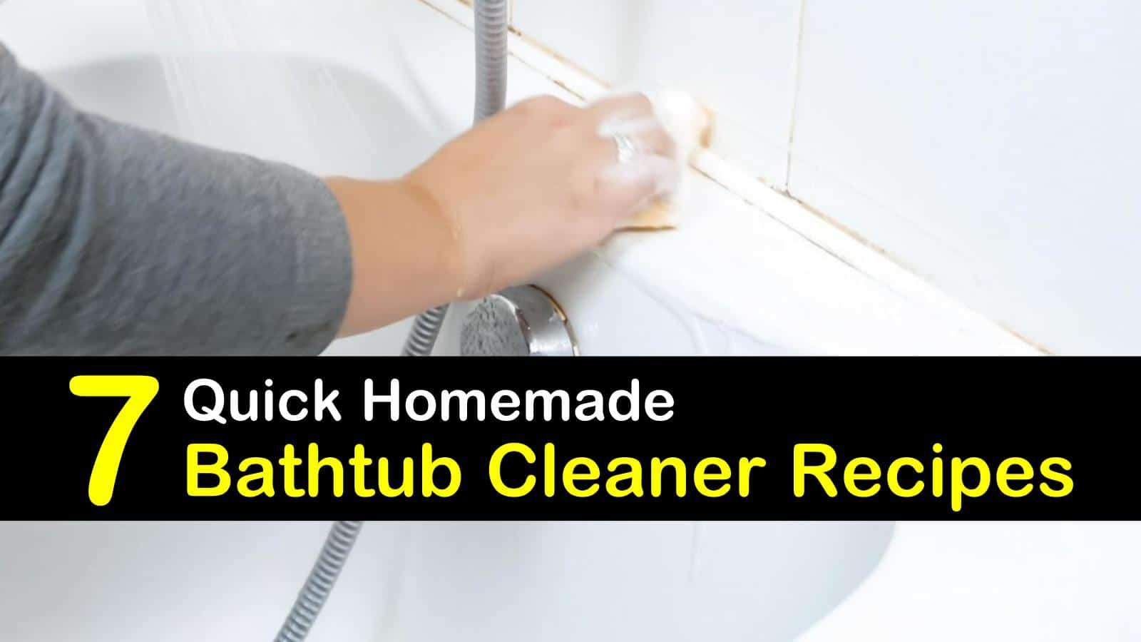 7 Amazing DIY Bathtub Cleaner Recipes