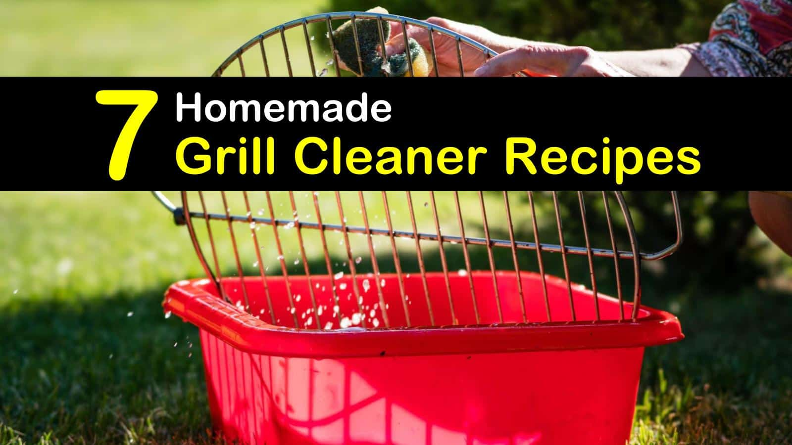 7 Easy DIY Grill Cleaner Recipes