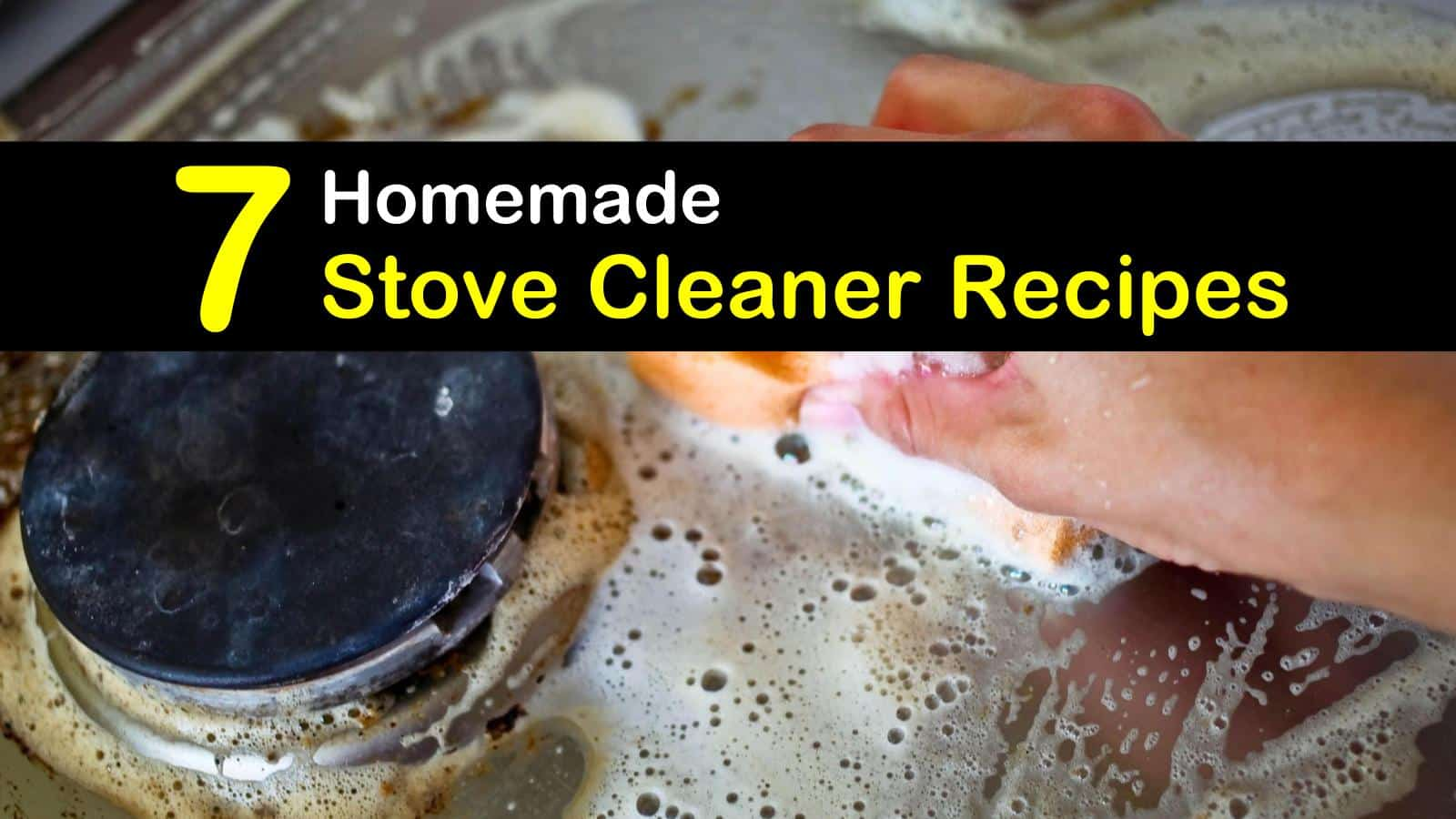 Homemade Stove Cleaner Recipes 7 Diy Tips For Cleaning Your