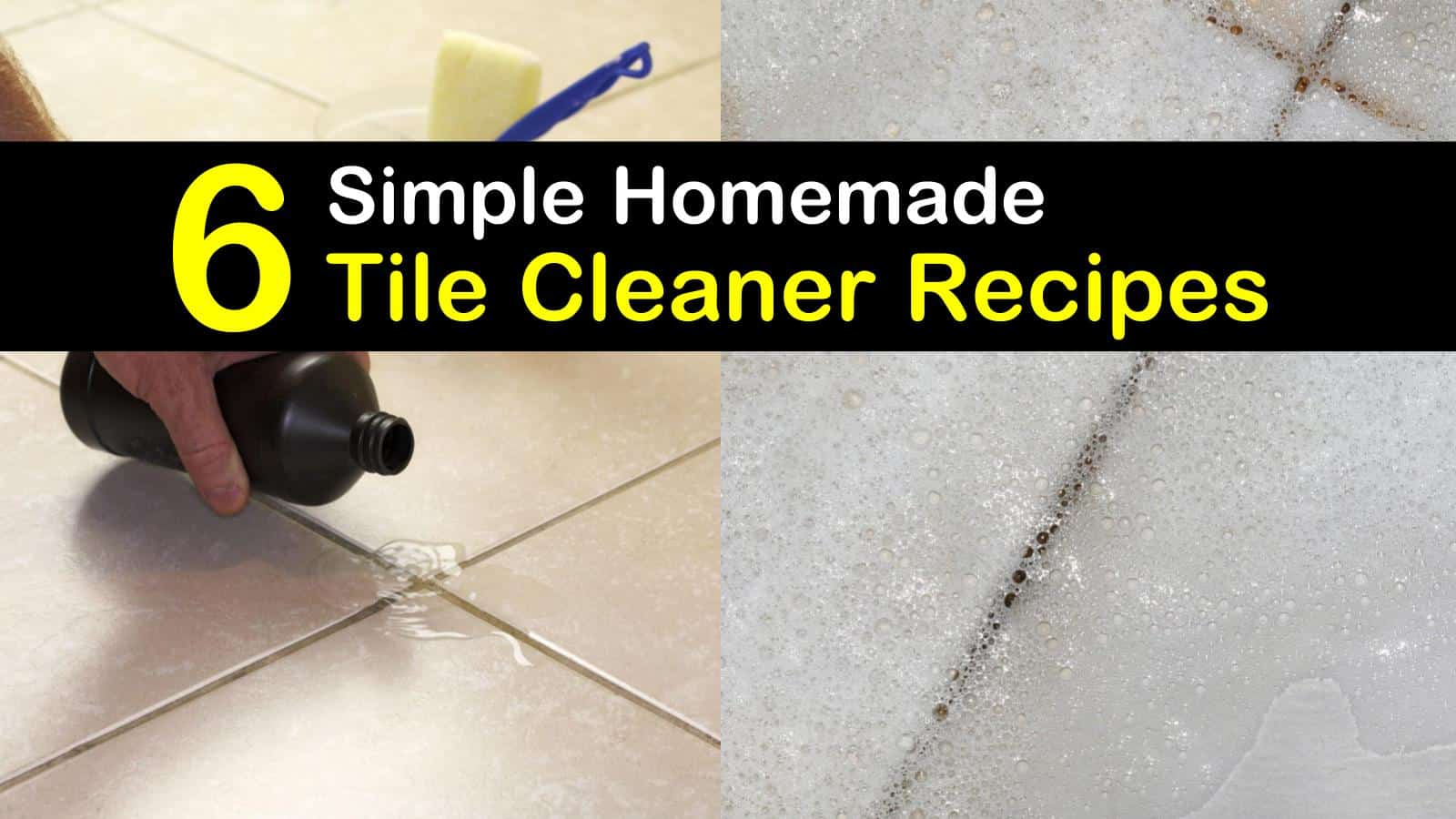 6 Handy Do-It-Yourself Tile Cleaner