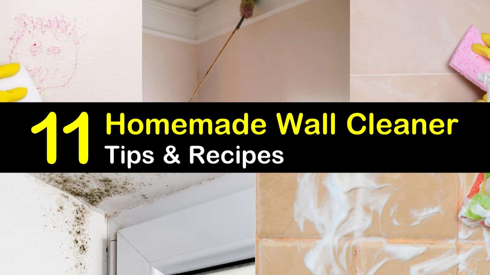 11 Handy Wall Cleaner Recipes