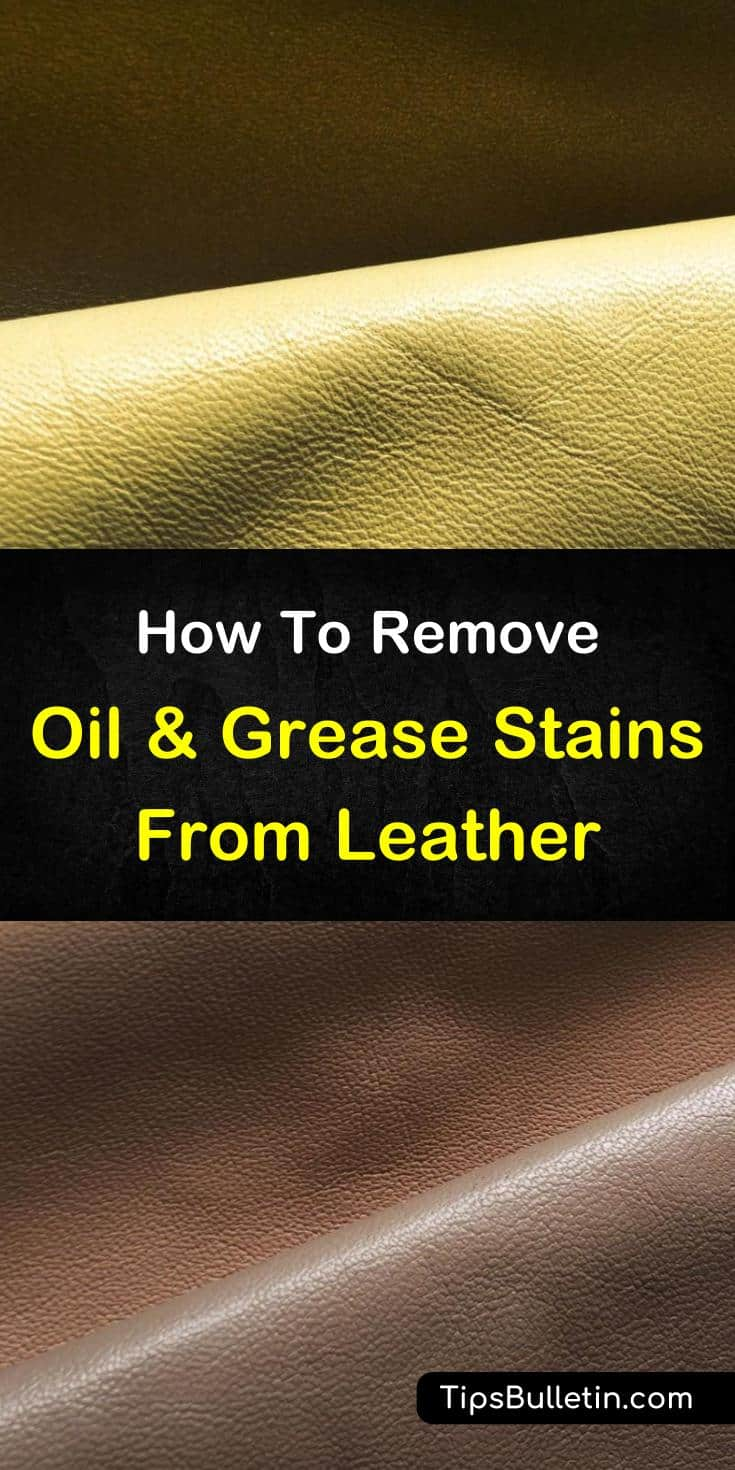 Learn How To Remove Oil Stains From Leather Using Natural Ings Like Baking Soda And White