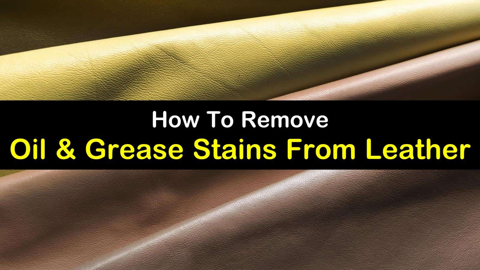 Wondrous Oil Stain On Leather How To Remove Oil And Grease Stains Caraccident5 Cool Chair Designs And Ideas Caraccident5Info