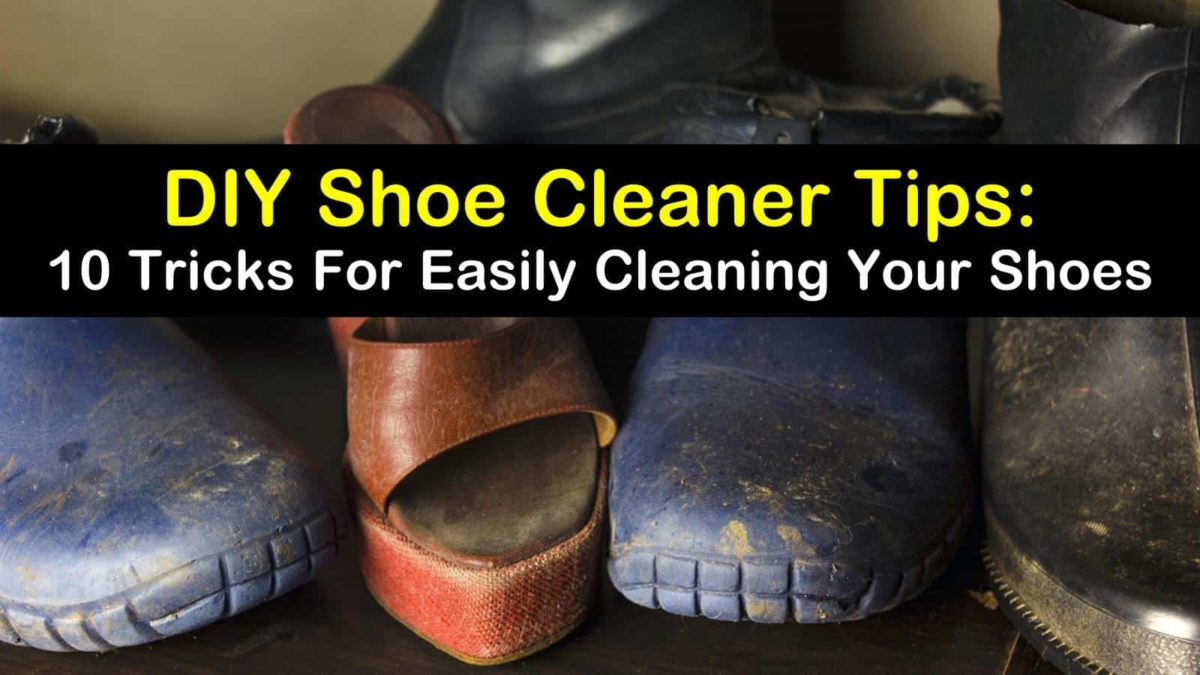 10 Simple Do-It-Yourself Shoe Cleaner