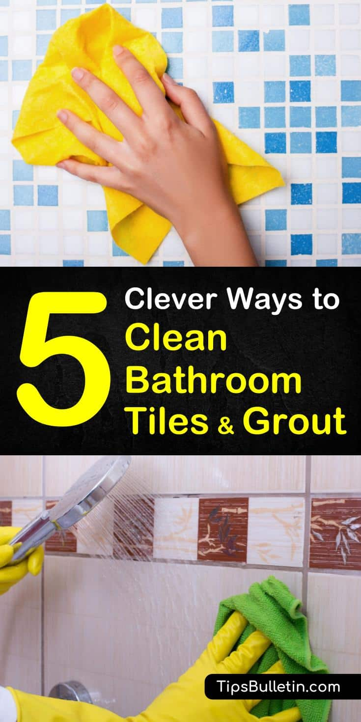 5 Clever Ways to Clean Bathroom Tiles and Grout