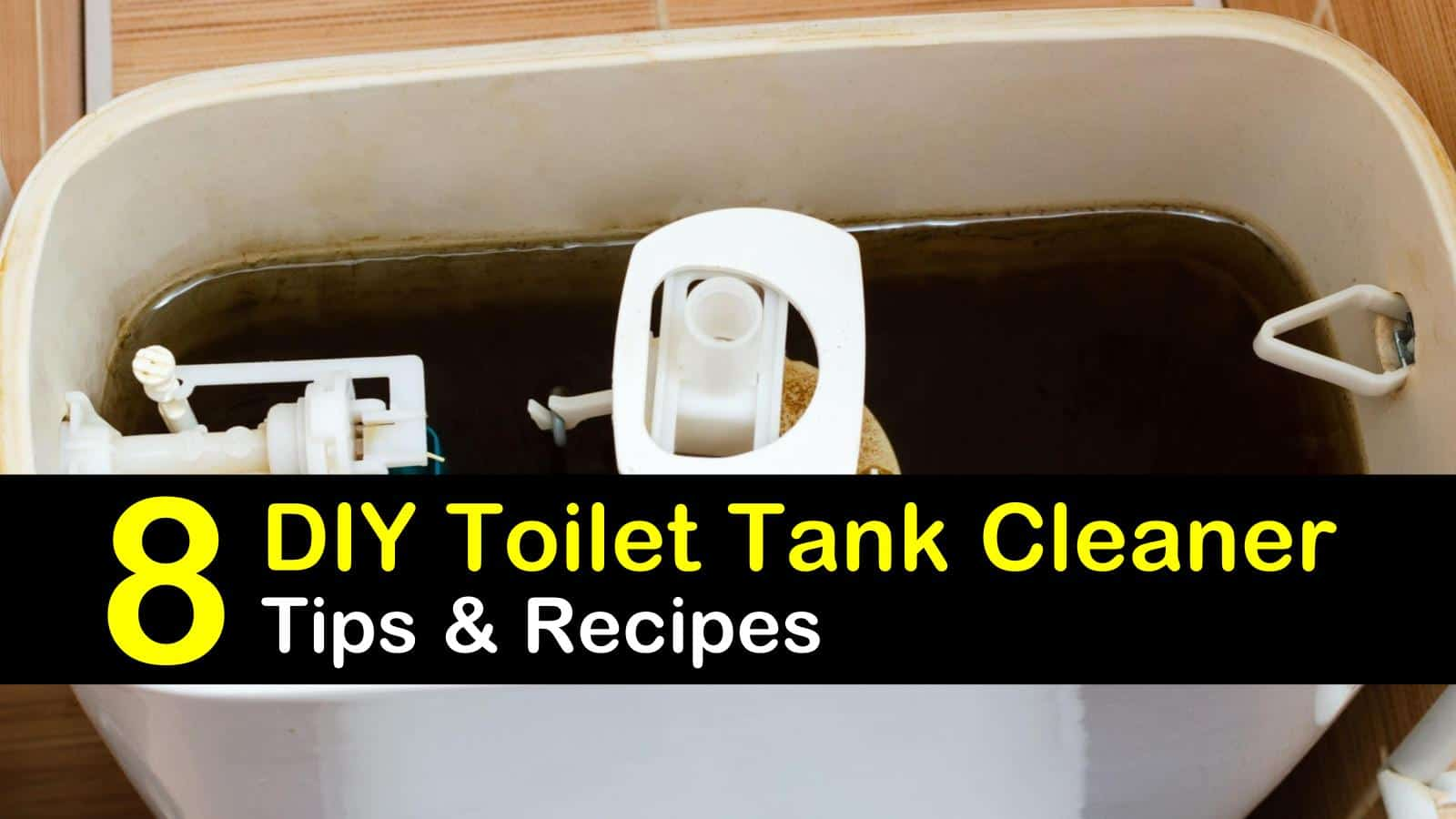 8 Diy Toilet Tank Cleaner Tips On How To Clean A Toilet Tank