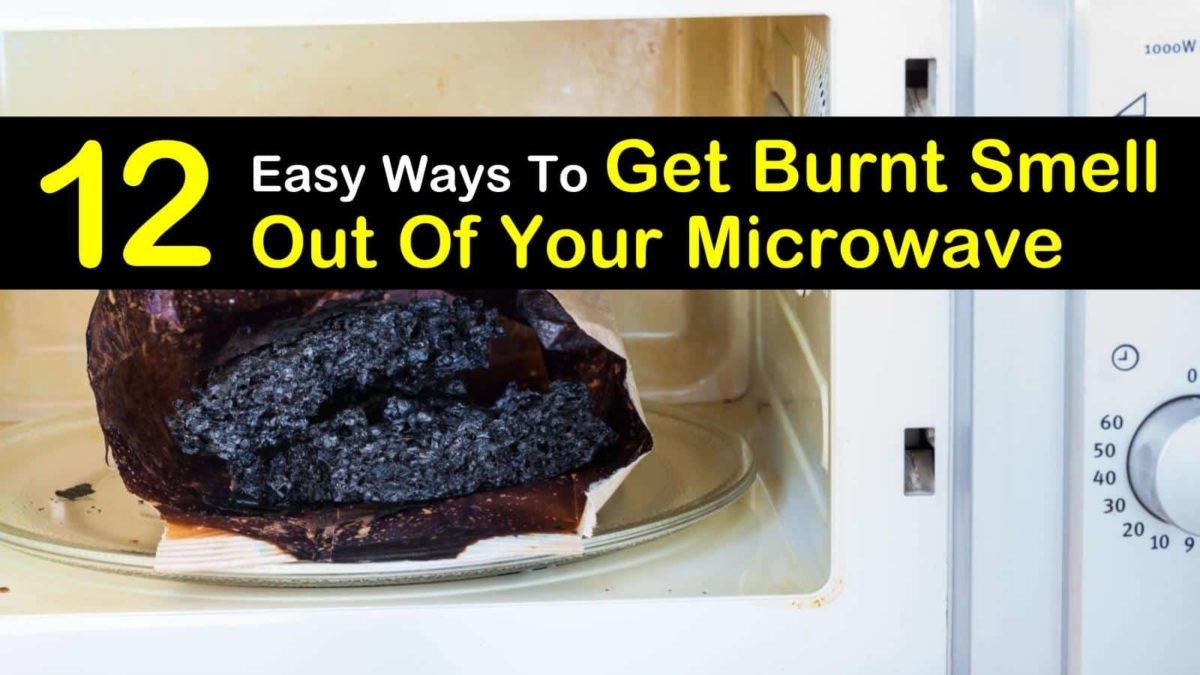 12 Easy Ways To Get Burnt Smell Out Of Your Microwave