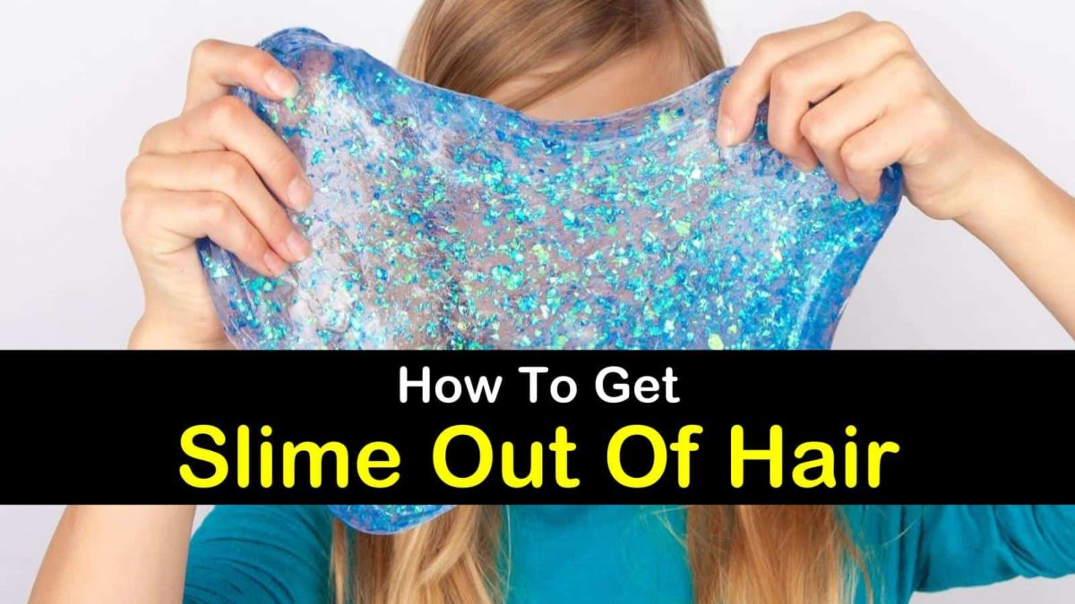 7 Smart Ways To Get Slime Out Of Hair