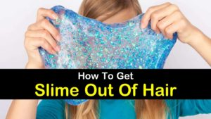 how to get slime out of hair titleimg1