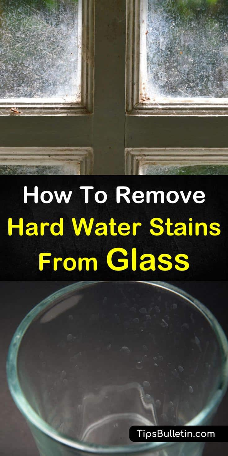 How To Remove Hard Water Stains From Glass The Ultimate