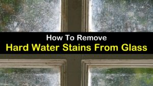 how to remove hard water stains from glass titleimg1