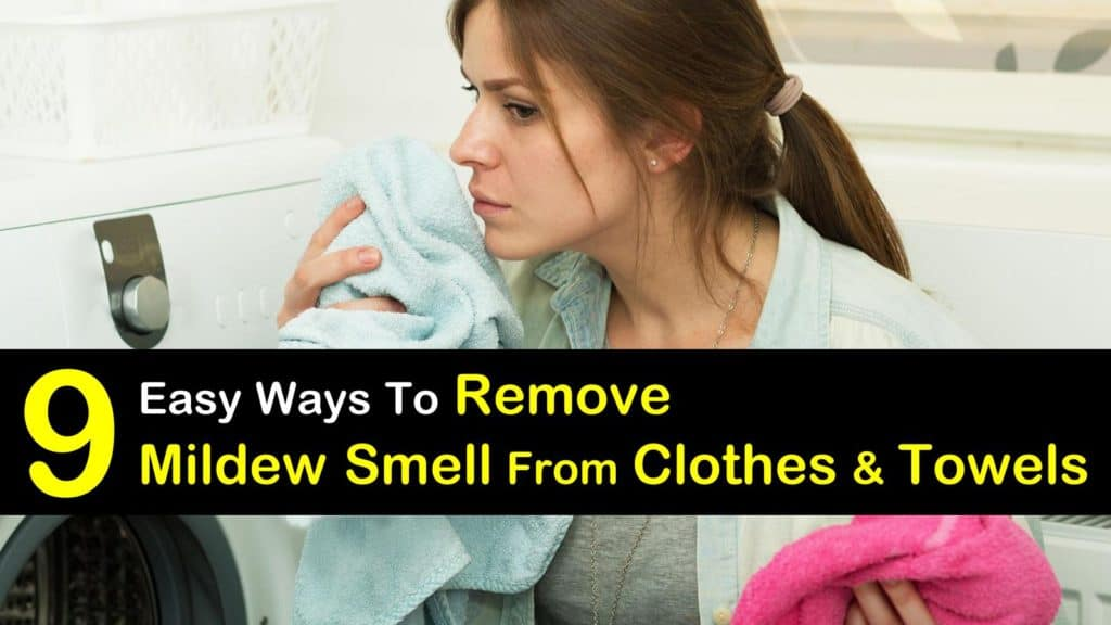 9 Easy Ways To Remove Mildew Smell From Clothes And Towels