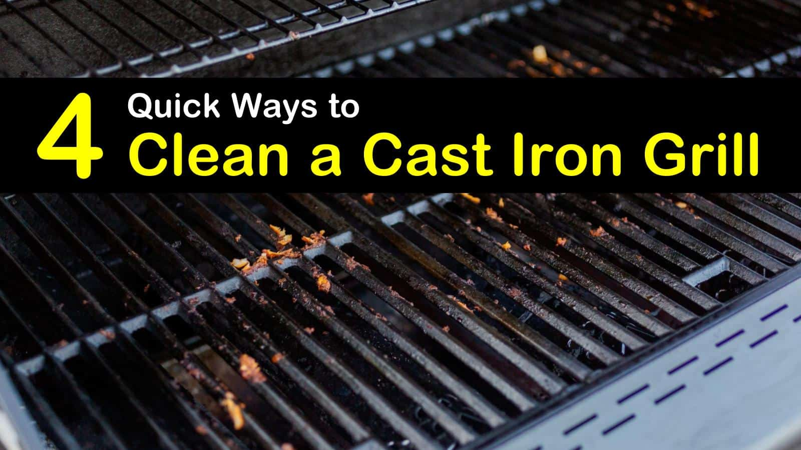 8 Quick Ways to Clean a Cast Iron Grill